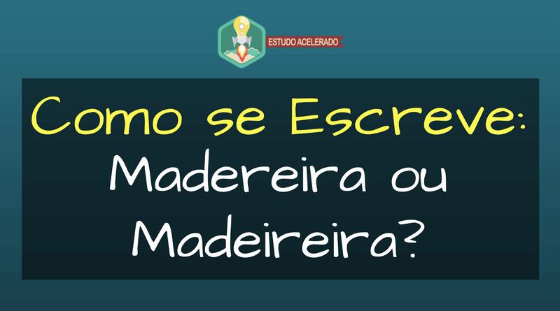 Madeireira ou Madereira